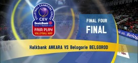 [Video] Ankara – Belogorie Belgorod (Finale CL – Match complet)