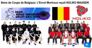 L'Envol Mortroux recevra Noliko Maaseik en 8ème de coupe de Belgique !